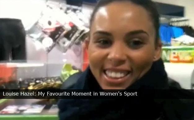 Louise Hazel: My Favourite Moment in Women's Sport